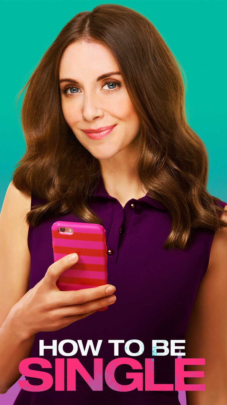 How To Be Single, 2016 Movie Iphone 6 (6s) Wallpaper 750x1334 Download Links
